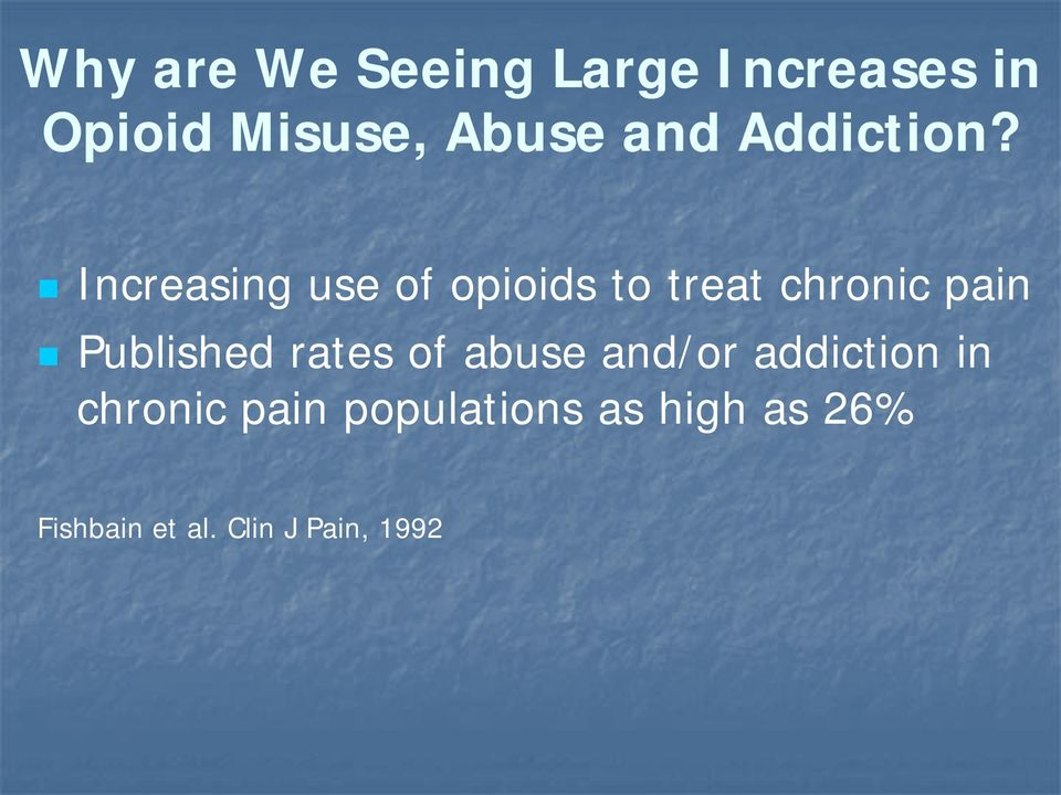Increasing use of opioids to treat chronic pain Published