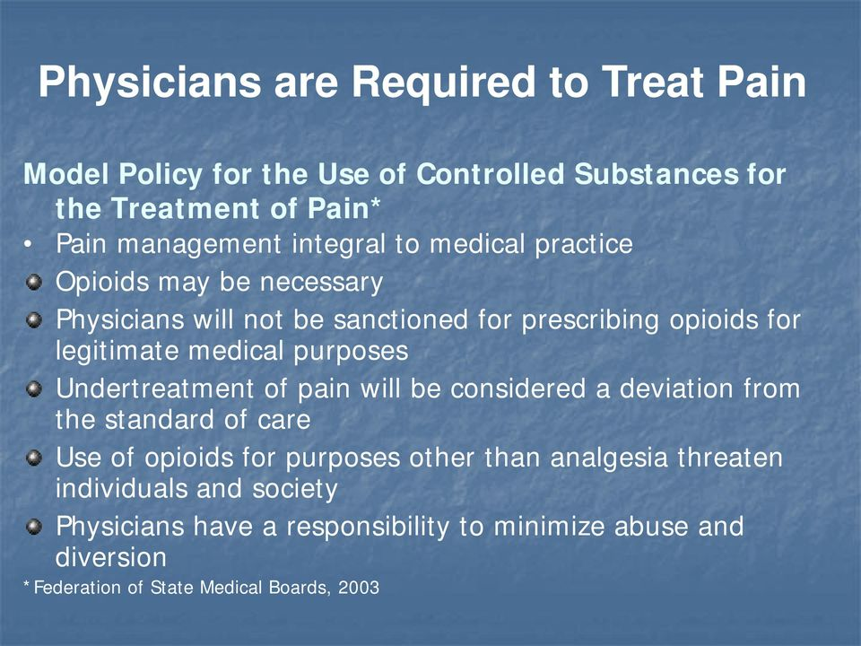 purposes Undertreatment of pain will be considered a deviation from the standard of care Use of opioids for purposes other than