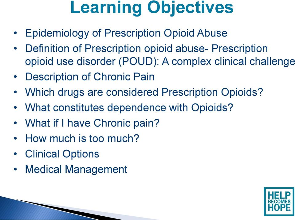 Description of Chronic Pain Which drugs are considered Prescription Opioids?