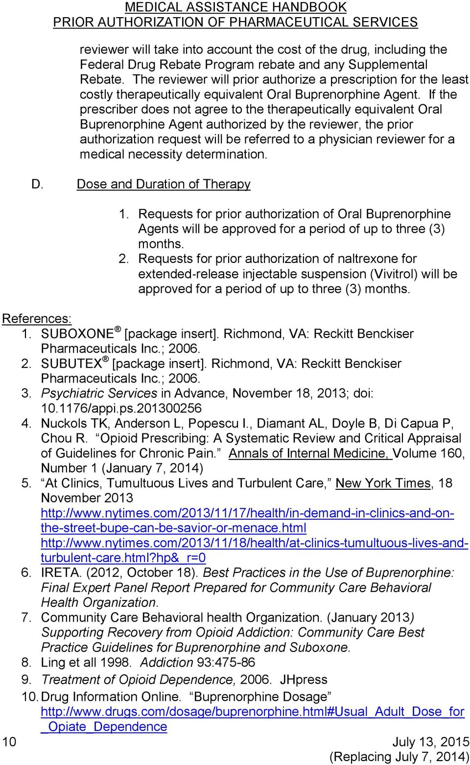 If the prescriber does not agree to the therapeutically equivalent Oral Buprenorphine Agent authorized by the reviewer, the prior authorization request will be referred to a physician reviewer for a