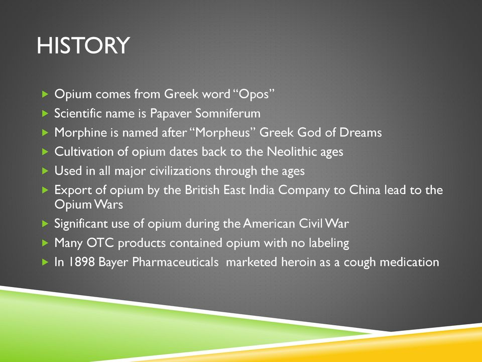 opium by the British East India Company to China lead to the Opium Wars Significant use of opium during the American Civil