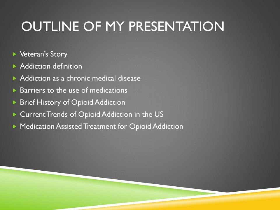 medications Brief History of Opioid Addiction Current Trends of