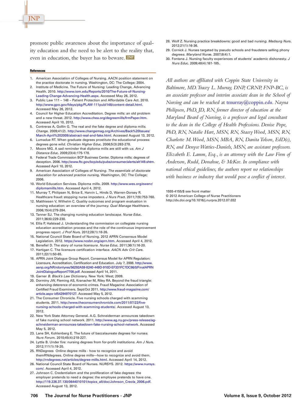 30. Fontana J. Nursing faculty experiences of students academic dishonesty. J Nurs Educ. 2009;48(4):181-185. References 1. American Association of Colleges of Nursing.