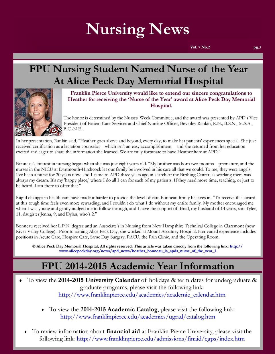 The honor is determined by the Nurses' Week Committee, and the award was presented by APD's Vice President of Patient Care Services and Chief Nursing Officer, Beverley Rankin, R.N., B.S.N., M.S.A., B.C.-N.