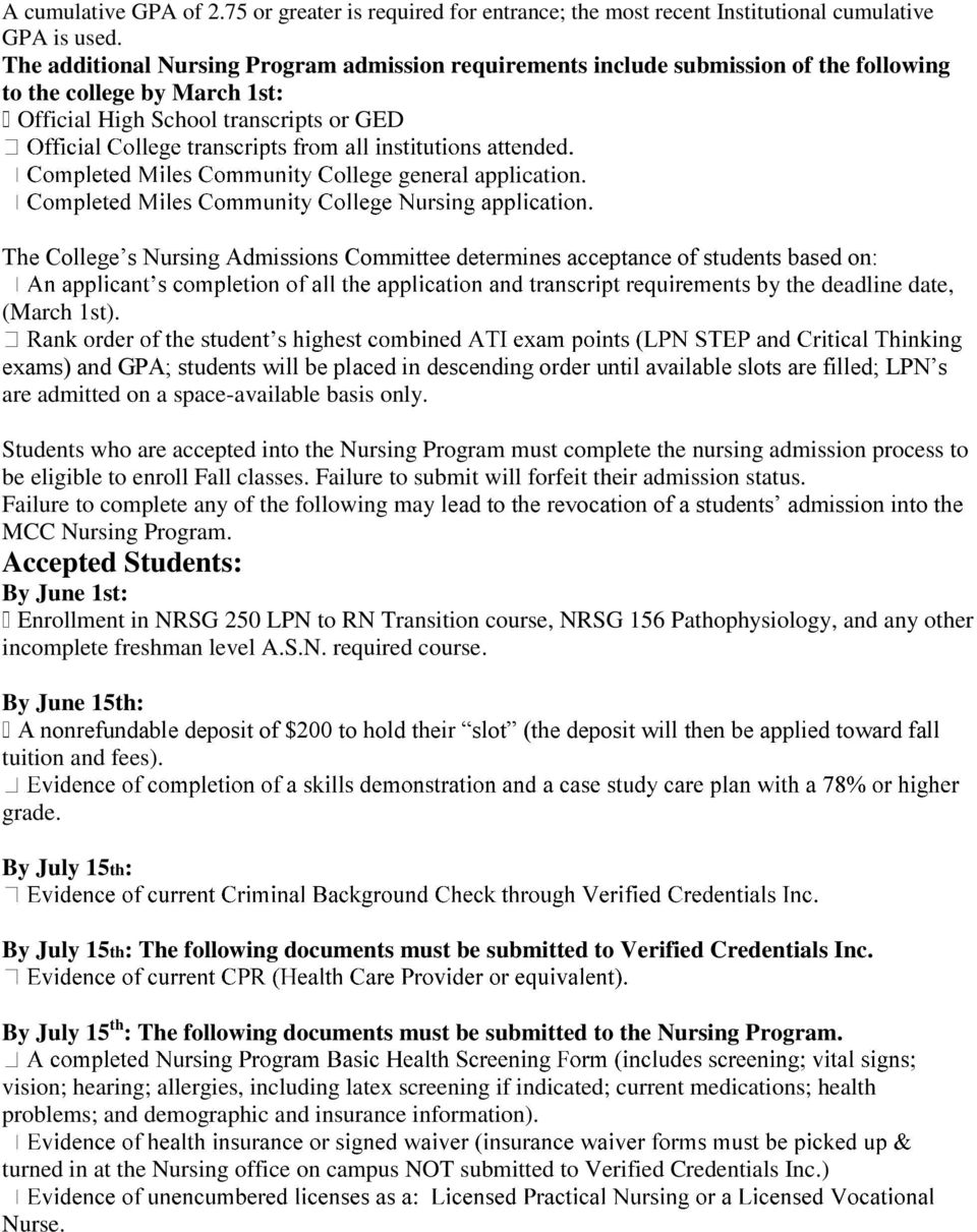 The College s Nursing Admissions Committee determines acceptance of students based on: y the deadline date, (March 1st).