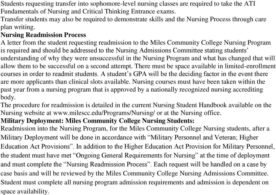 Nursing Readmission Process A letter from the student requesting readmission to the Miles Community College Nursing Program is required and should be addressed to the Nursing Admissions Committee
