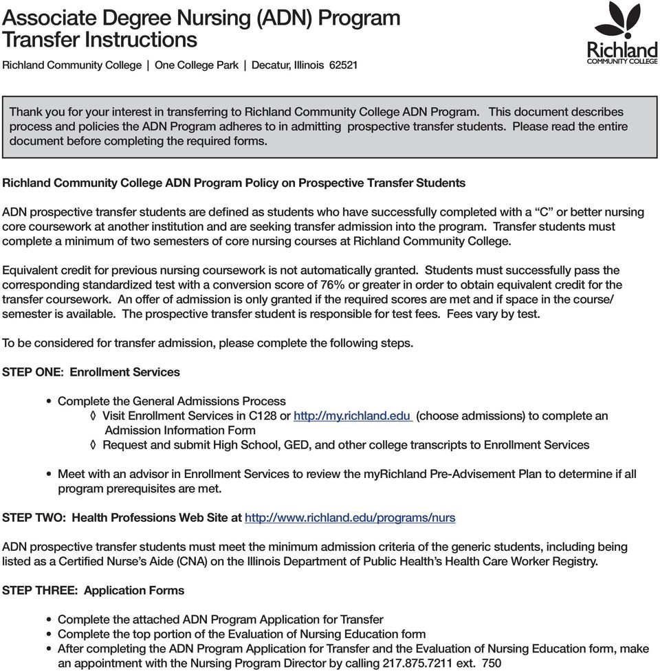 Richland Community College ADN Program Policy on Prospective Transfer Students ADN prospective transfer students are defined as students who have successfully completed with a C or better nursing