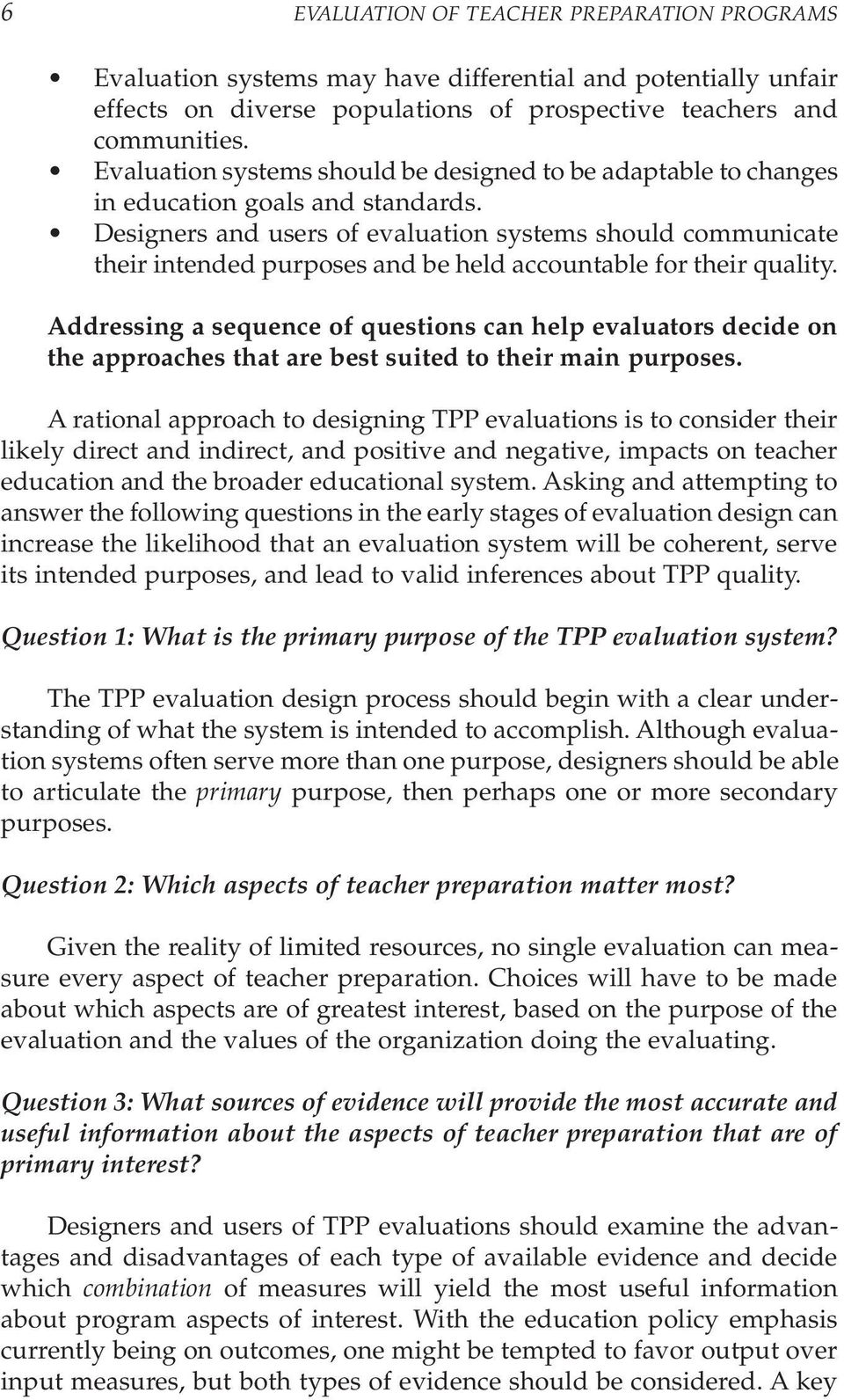 Designers and users of evaluation systems should communicate their intended purposes and be held accountable for their quality.