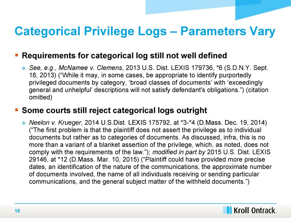 not satisfy defendant's obligations. ) (citation omitted) Some courts still reject categorical logs outright» Neelon v. Krueger, 2014 U.S.Dist. LEXIS 175792, at *3-*4 (D.Mass. Dec.
