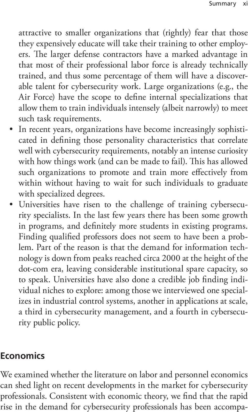 for cybersecurity work. Large organizations (e.g., the Air Force) have the scope to define internal specializations that allow them to train individuals intensely (albeit narrowly) to meet such task requirements.