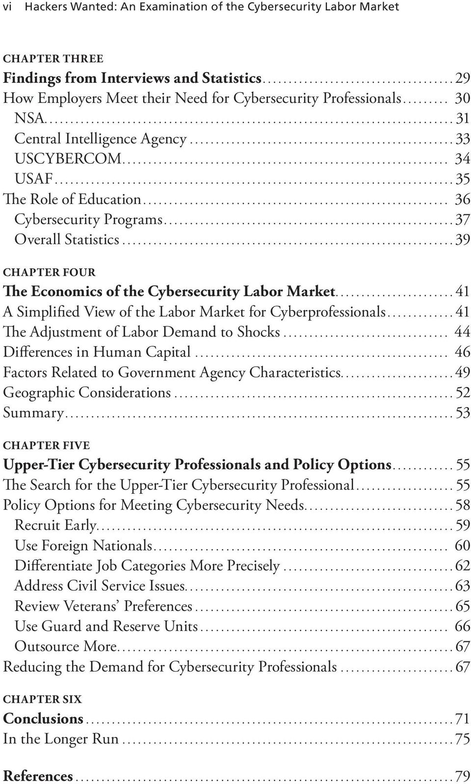 ..39 Chapter Four The Economics of the Cybersecurity Labor Market...41 A Simplified View of the Labor Market for Cyberprofessionals...41 The Adjustment of Labor Demand to Shocks.