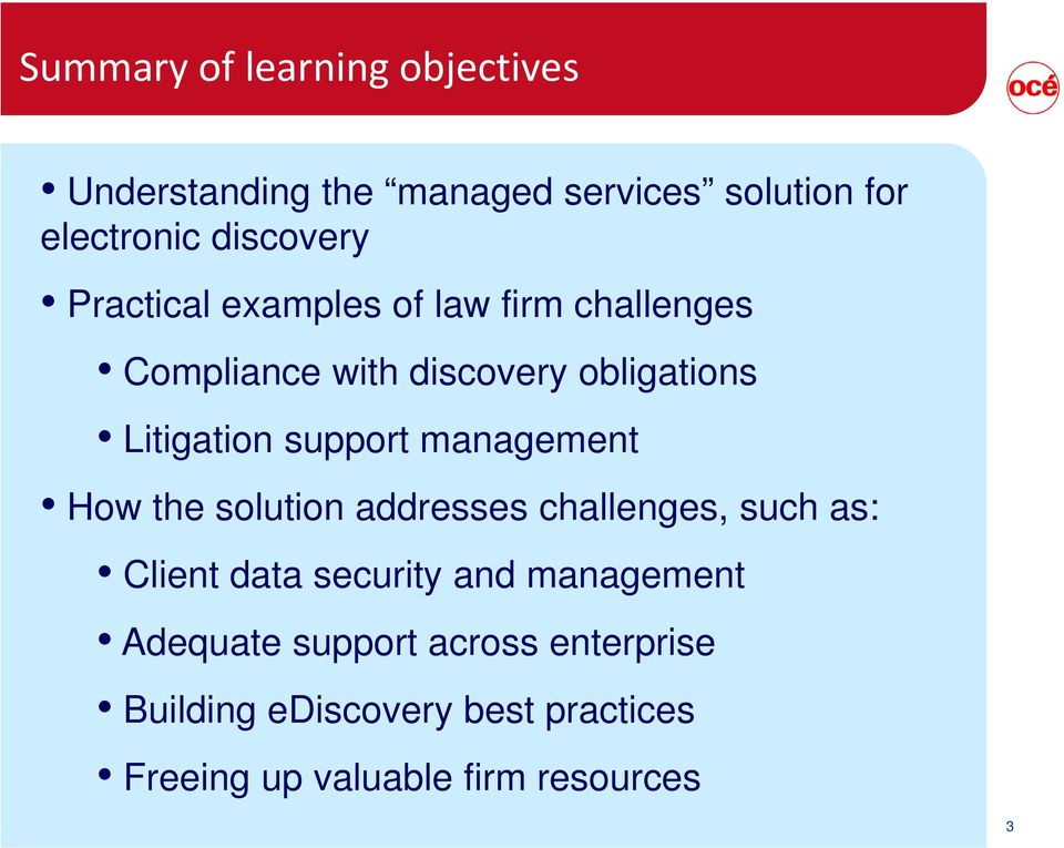 management How the solution addresses challenges, such as: Client data security and management