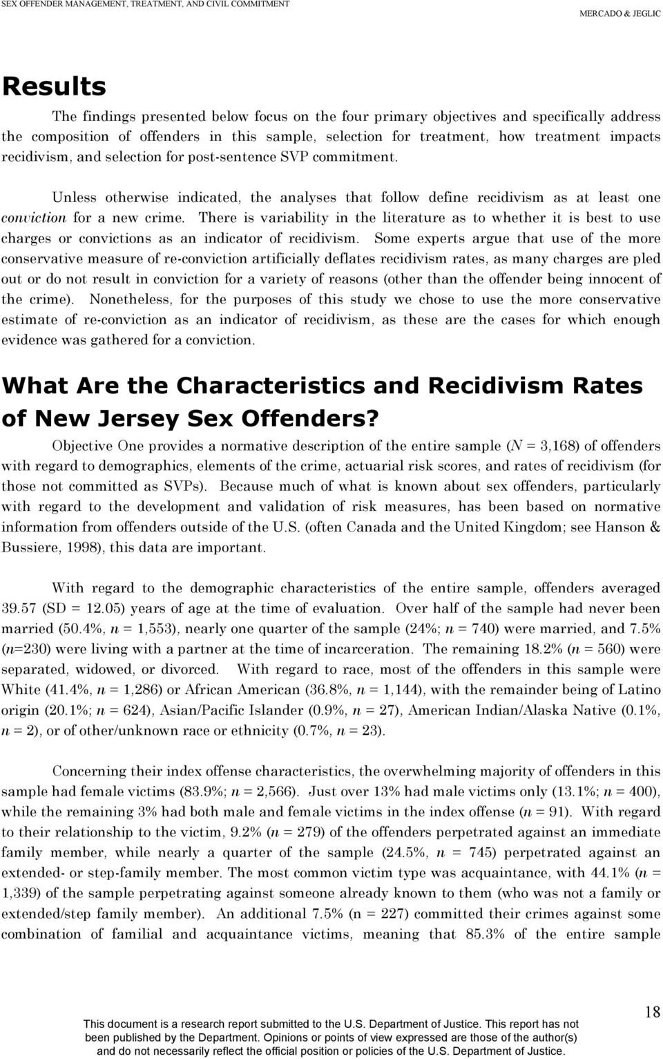 There is variability in the literature as to whether it is best to use charges or convictions as an indicator of recidivism.
