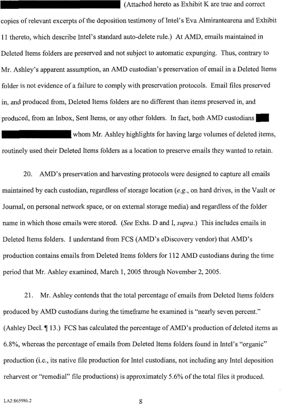 Ashley's apparent assumption, an AMD custodian's preservation of email in a Deleted Items folder is not evidence of a failure to comply with preservation protocols.