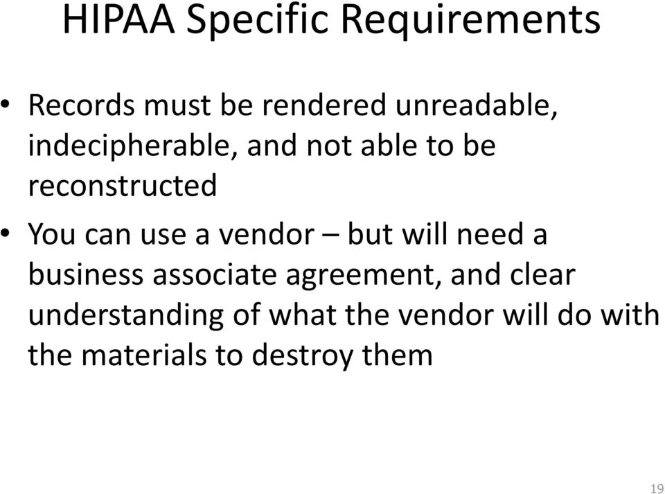 vendor but will need a business associate agreement, and clear