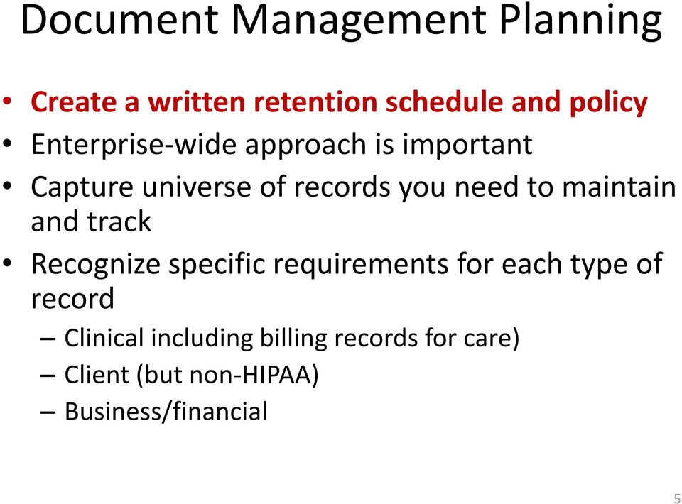 maintain and track Recognize specific requirements for each type of record