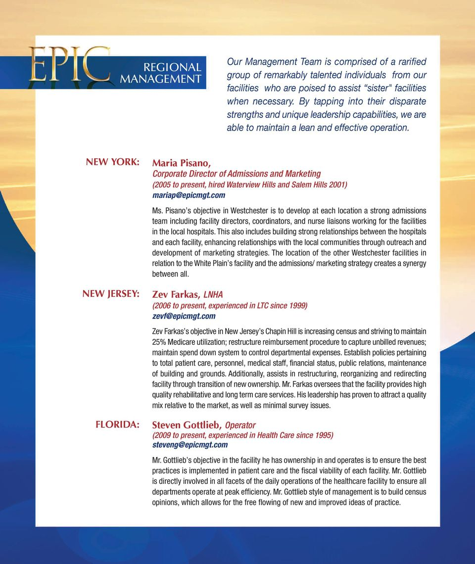 new york: new JeRSey: FloRiDa: Maria Pisano, Corporate Director of Admissions and Marketing (2005 to present, hired Waterview Hills and Salem Hills 2001) mariap@epicmgt.com Ms.