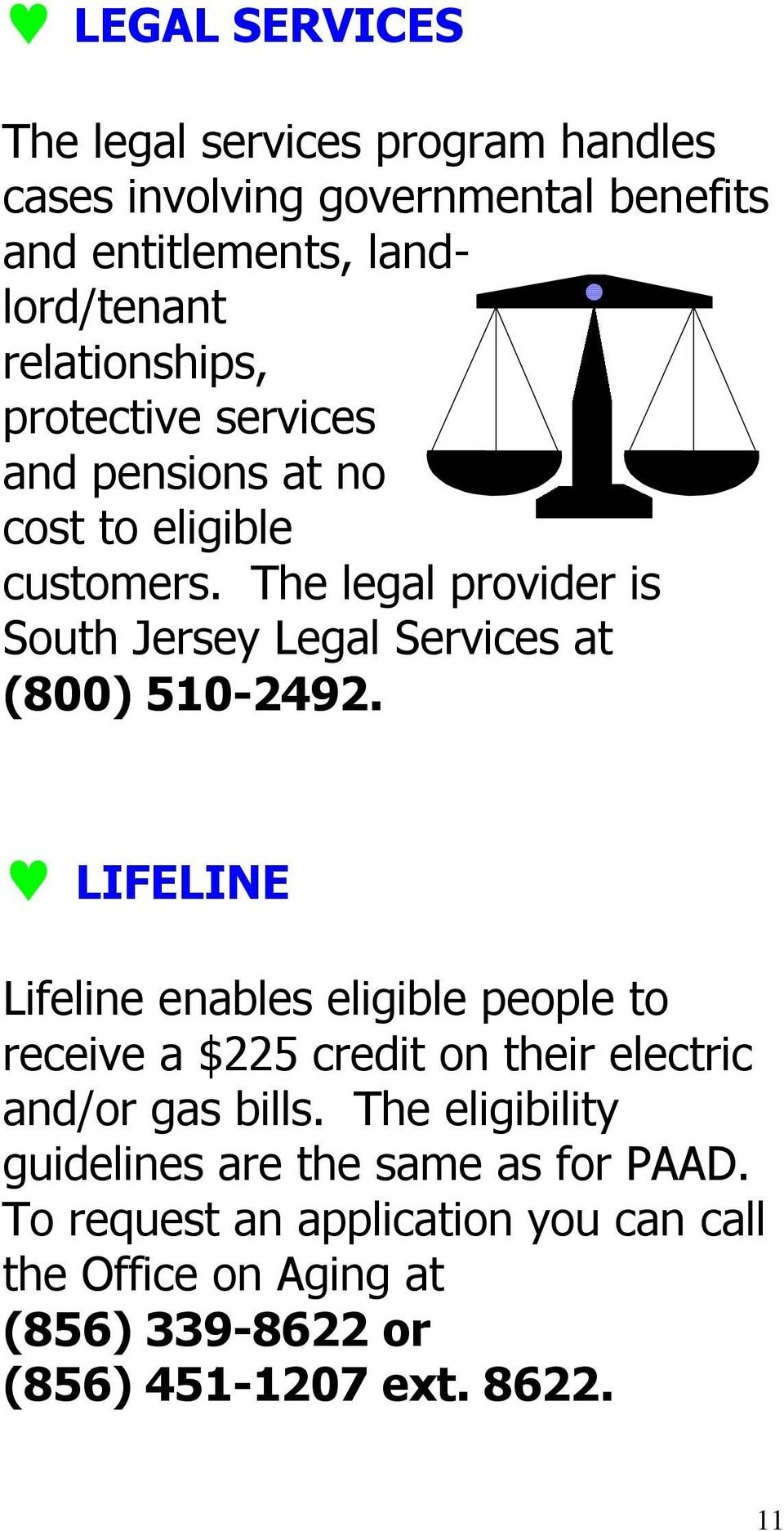 The legal provider is South Jersey Legal Services at (800) 510-2492.