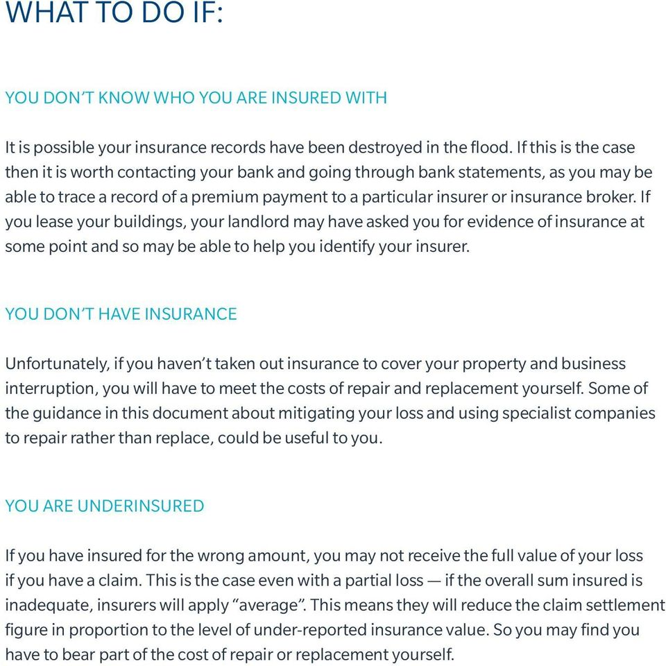 If you lease your buildings, your landlord may have asked you for evidence of insurance at some point and so may be able to help you identify your insurer.
