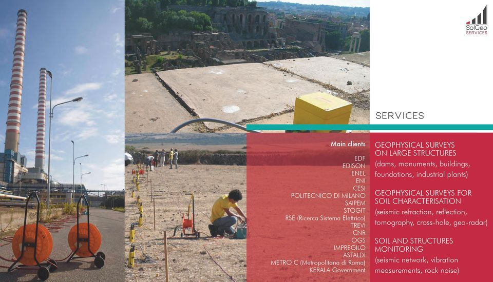 monuments, buildings, foundations, industrial plants) GEOPHYSICAL SURVEYS FOR SOIL CHARACTERISATION (seismic refraction,