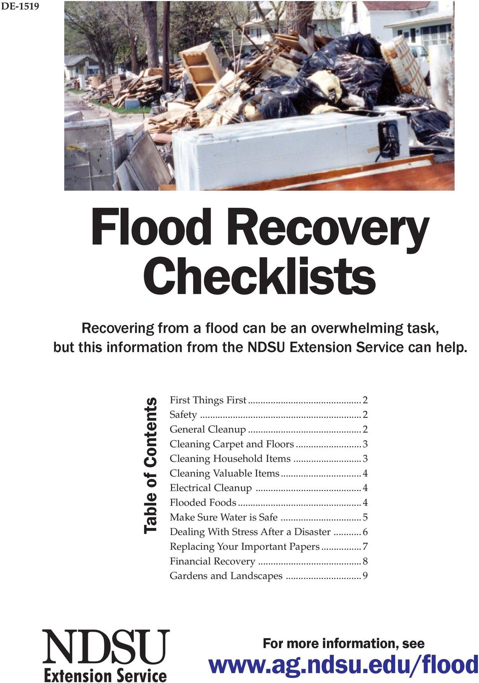 .. 3 Cleaning Valuable Items... 4 Electrical Cleanup... 4 Flooded Foods... 4 Make Sure Water is Safe... 5 Dealing With Stress After a Disaster.