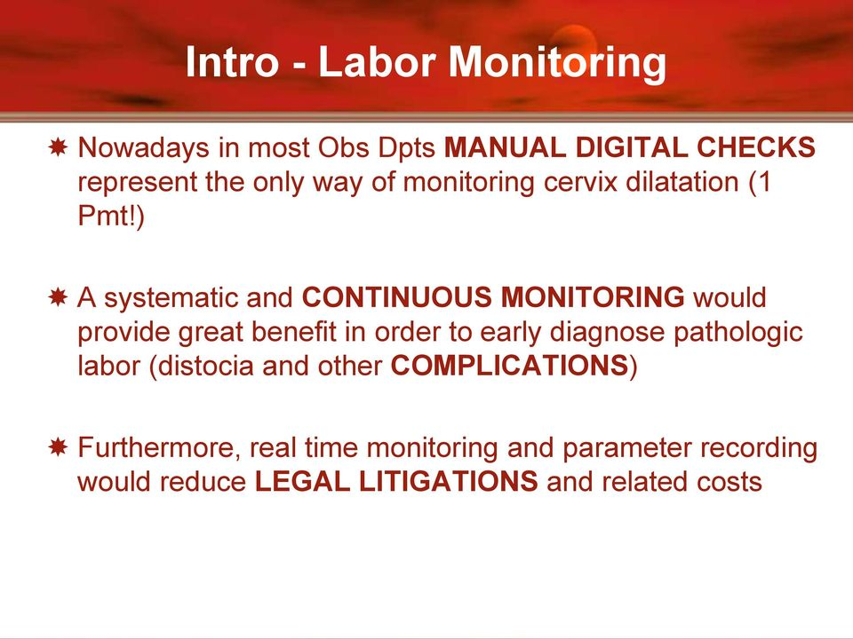 ) A systematic and CONTINUOUS MONITORING would provide great benefit in order to early diagnose