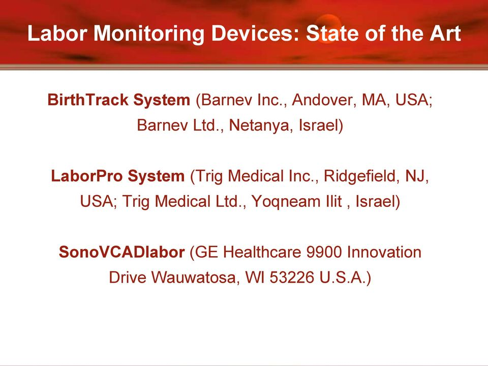 , Netanya, Israel) LaborPro System (Trig Medical Inc.