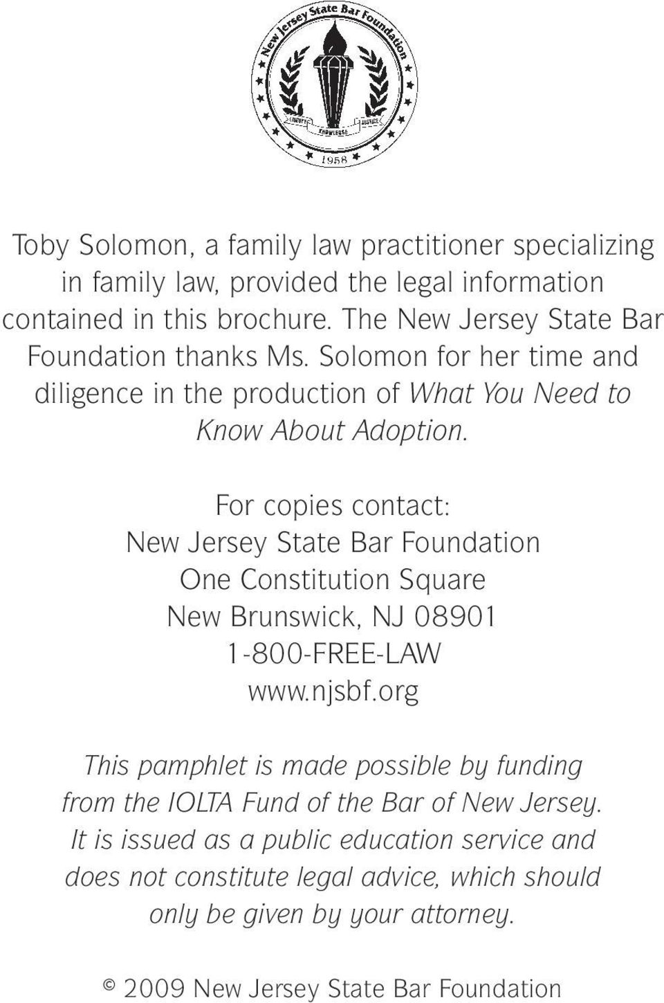 For copies contact: New Jersey State Bar Foundation One Constitution Square New Brunswick, NJ 08901 1-800-FREE-LAW www.njsbf.