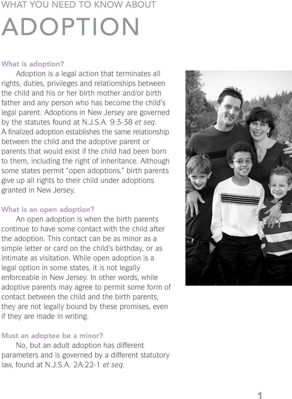 legal parent. Adoptions in New Jersey are governed by the statutes found at N.J.S.A. 9:3-38 et seq.