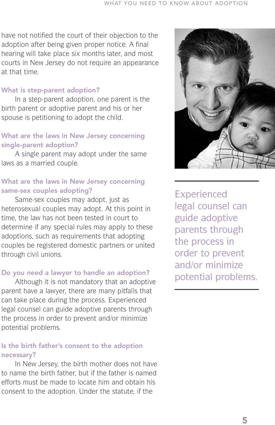 In a step-parent adoption, one parent is the birth parent or adoptive parent and his or her spouse is petitioning to adopt the child. What are the laws in New Jersey concerning single-parent adoption?