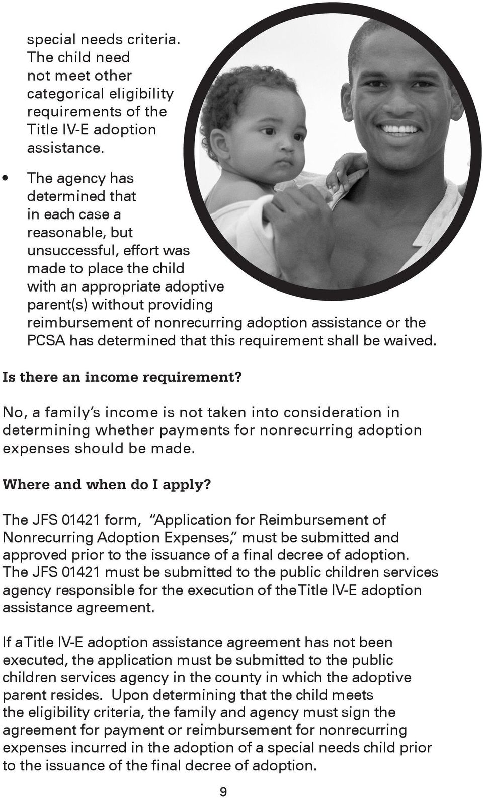 adoption assistance or the PCSA has determined that this requirement shall be waived. Is there an income requirement?
