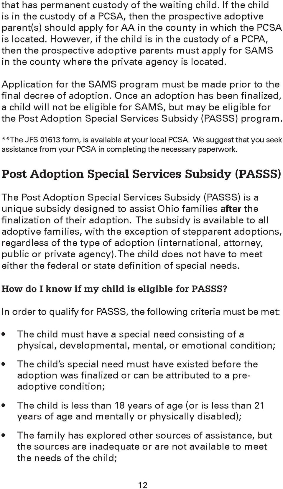 Application for the SAMS program must be made prior to the final decree of adoption.