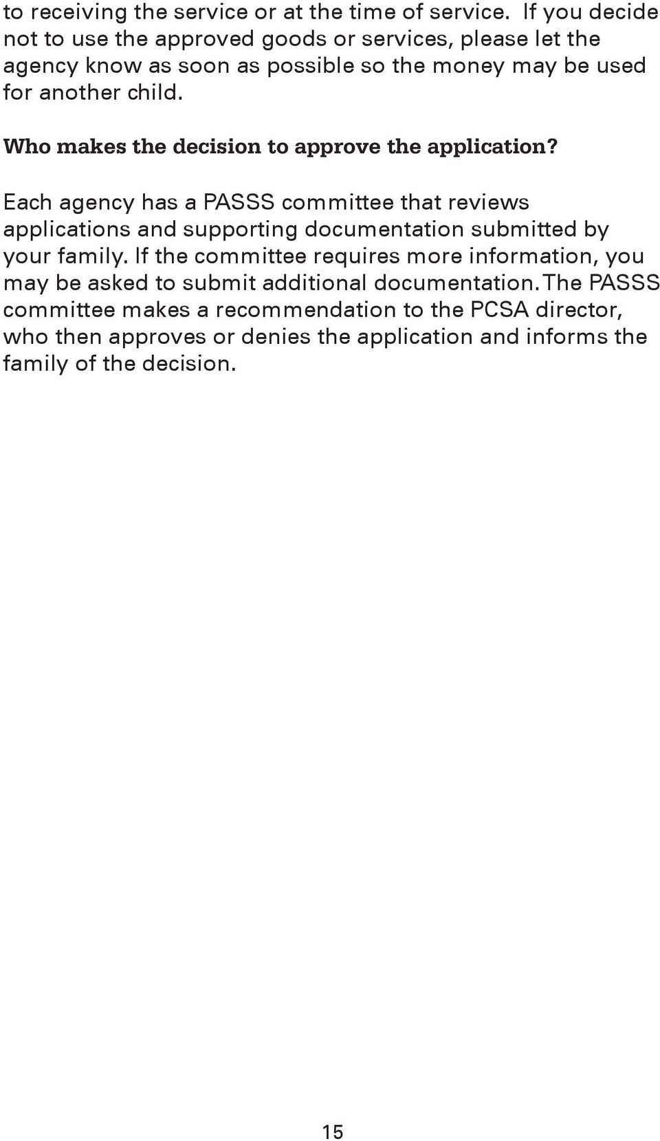 Who makes the decision to approve the application?