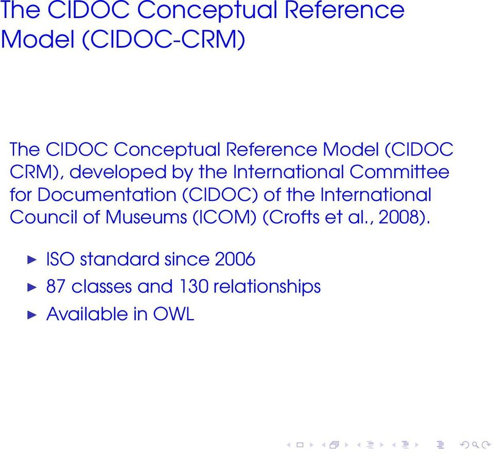 Documentation (CIDOC) of the International Council of Museums (ICOM) (Crofts