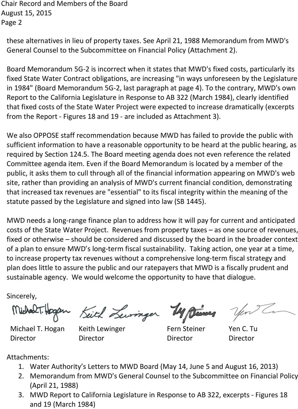 "Board Memorandum 5G 2 is incorrect when it states that MWD's fixed costs, particularly its fixed State Water Contract obligations, are increasing ""in ways unforeseen by the Legislature in 1984"""