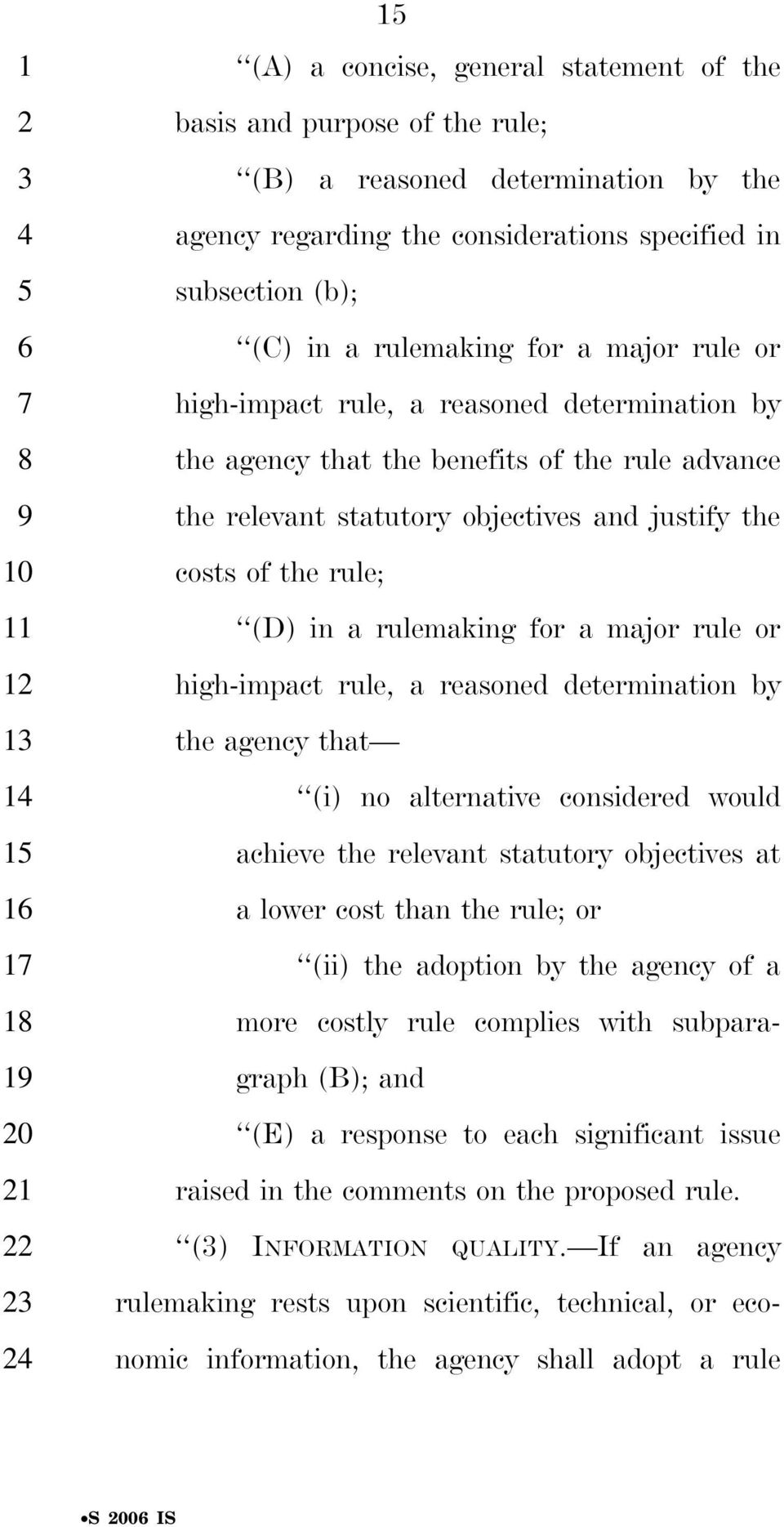 in a rulemaking for a major rule or high-impact rule, a reasoned determination by the agency that (i) no alternative considered would achieve the relevant statutory objectives at a lower cost than