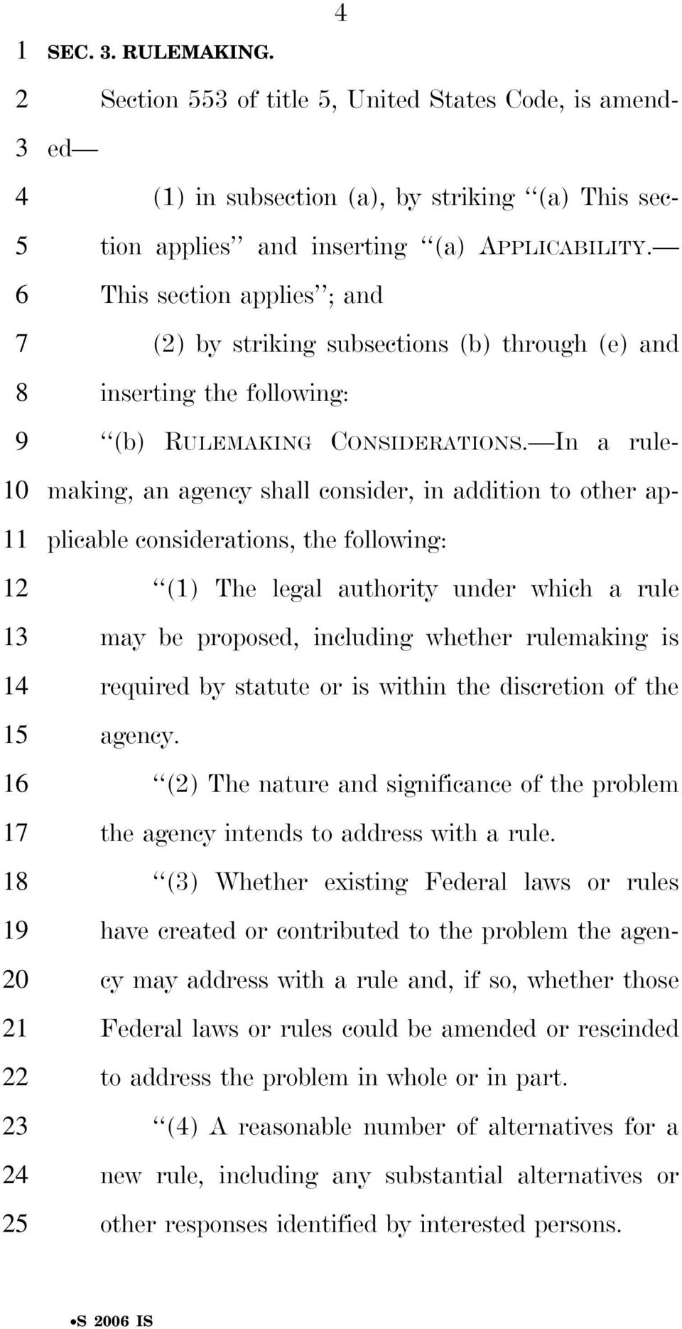 This section applies ; and (2) by striking subsections (b) through (e) and inserting the following: (b) RULEMAKING CONSIDERATIONS.