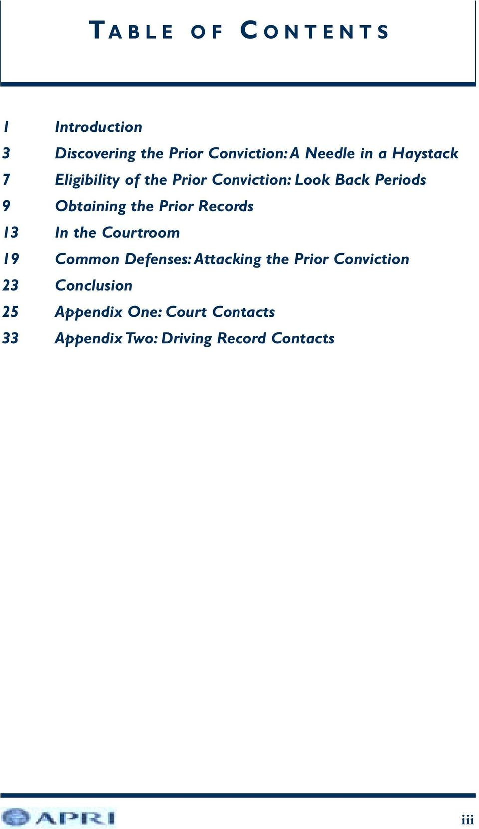 Prior Records 13 In the Courtroom 19 Common Defenses: Attacking the Prior Conviction