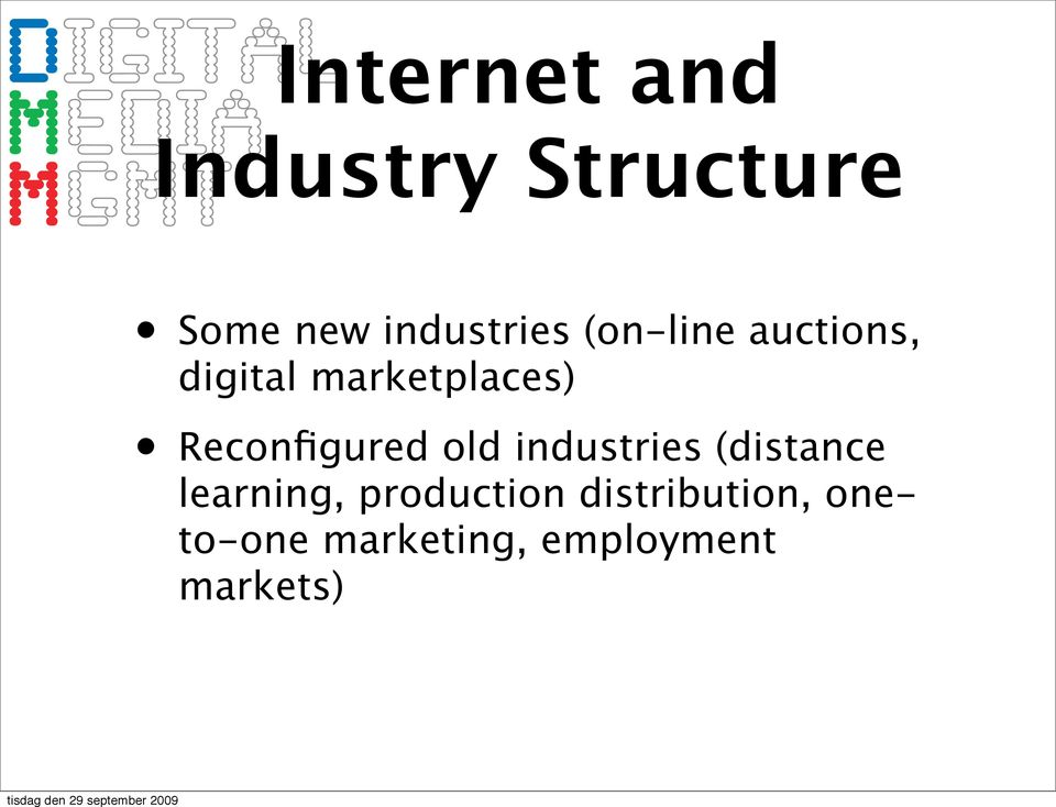Reconfigured old industries (distance learning,