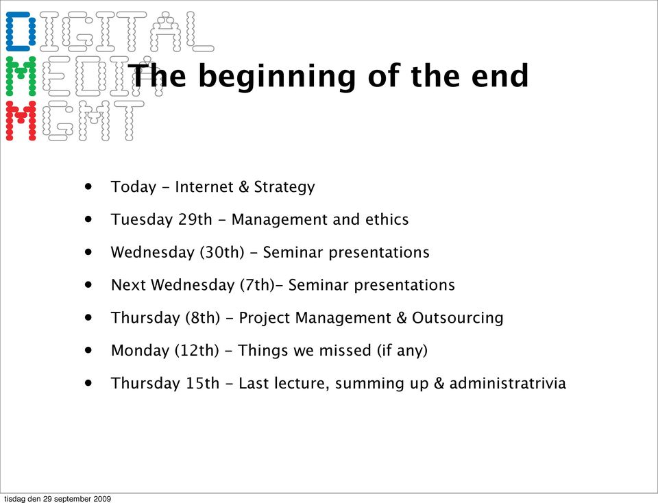 presentations Thursday (8th) - Project Management & Outsourcing Monday (12th) -