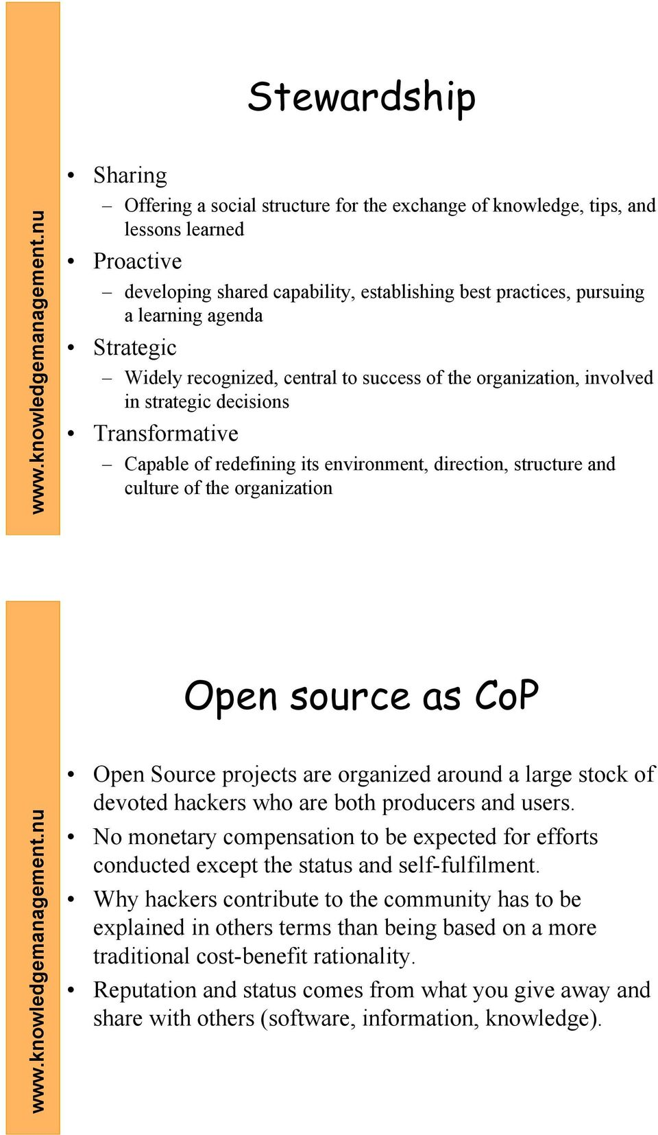 the organization Open source as CoP Open Source projects are organized around a large stock of devoted hackers who are both producers and users.