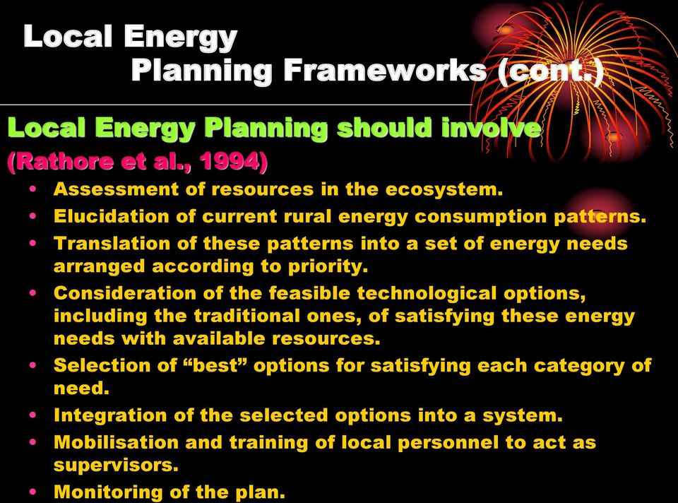 Consideration of the feasible technological options, including the traditional ones, of satisfying these energy needs with available resources.