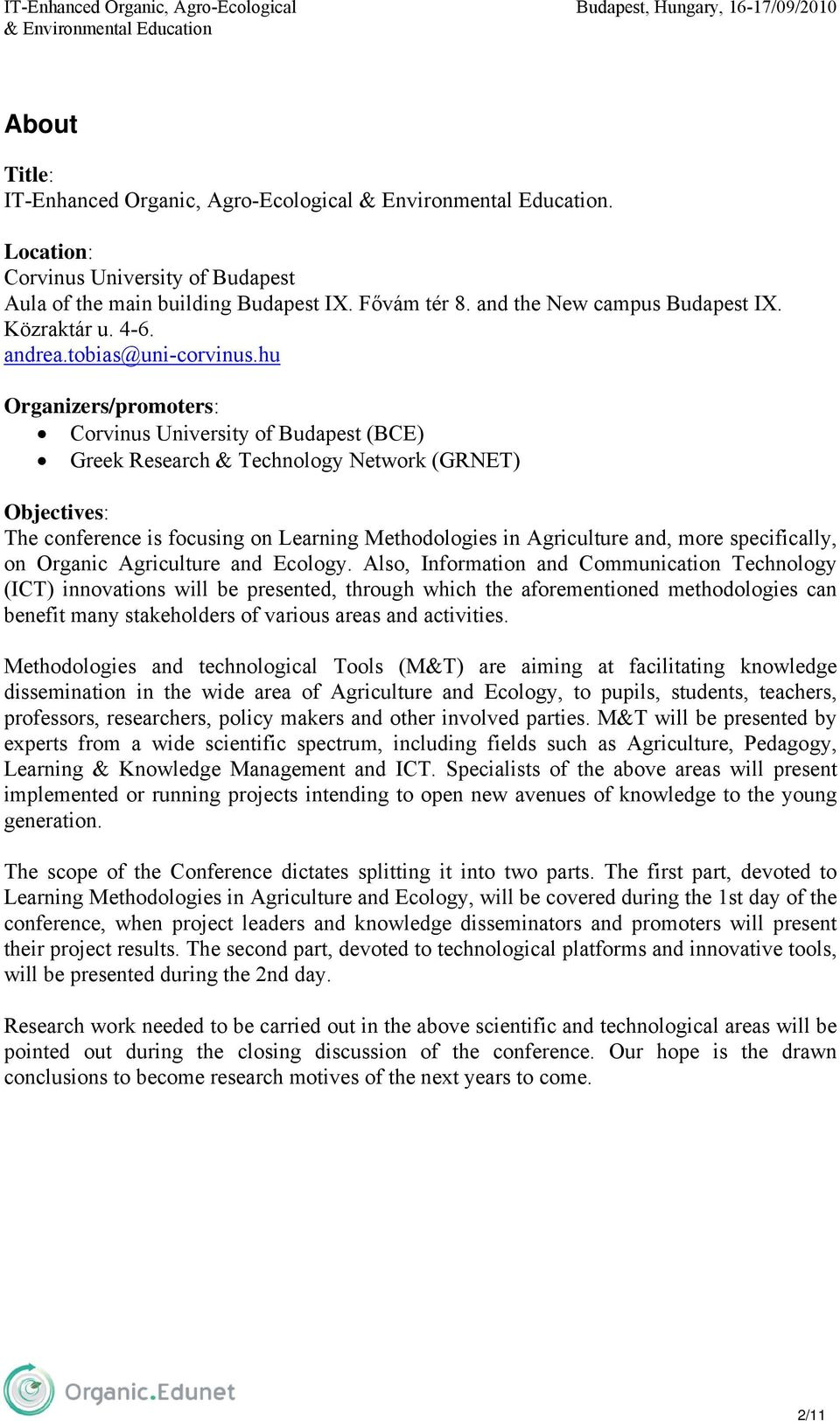 hu Organizers/promoters: Corvinus University of Budapest (BCE) Greek Research & Technology Network (GRNET) Objectives: The conference is focusing on Learning Methodologies in Agriculture and, more