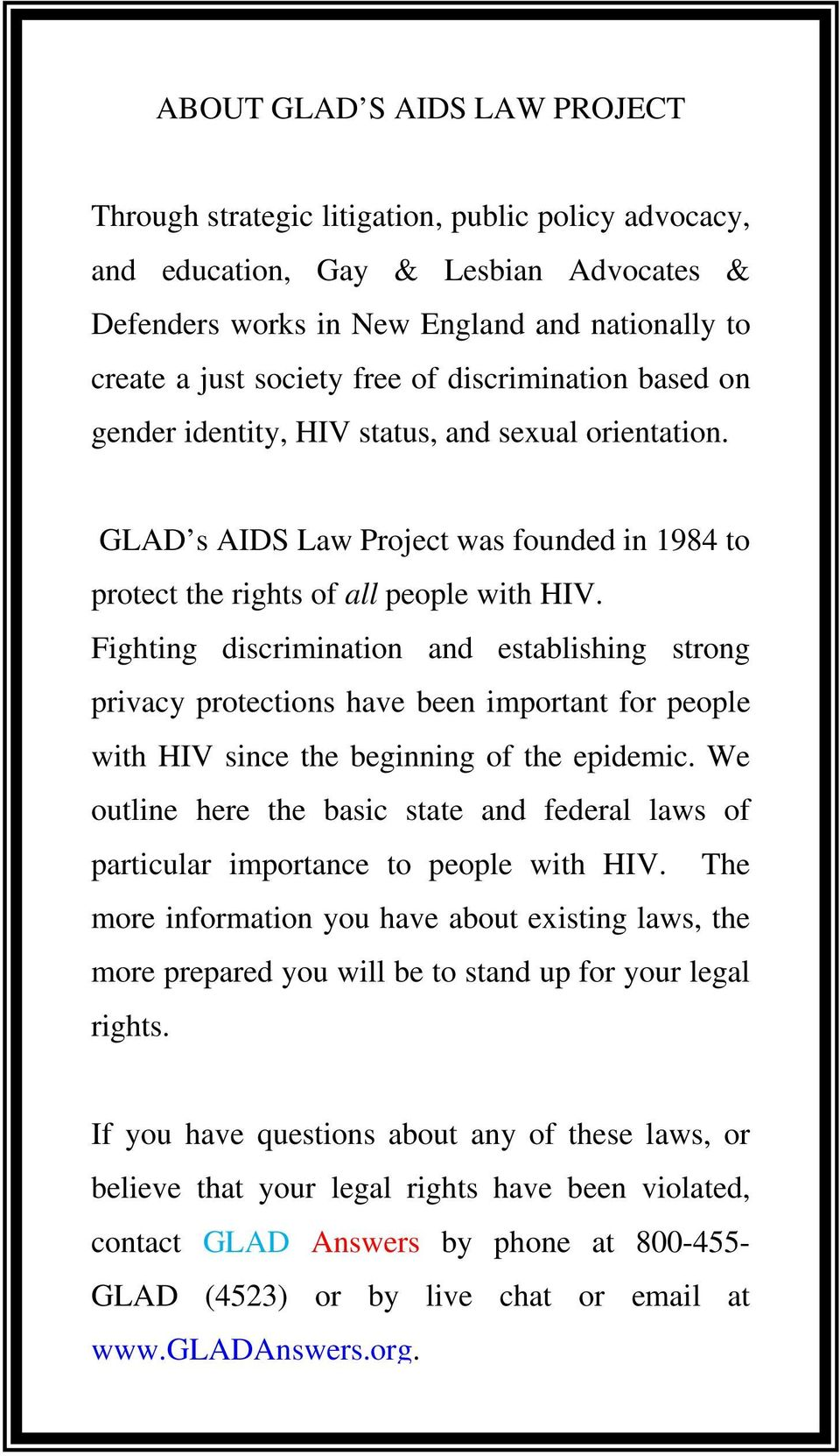 Fighting discrimination and establishing strong privacy protections have been important for people with HIV since the beginning of the epidemic.