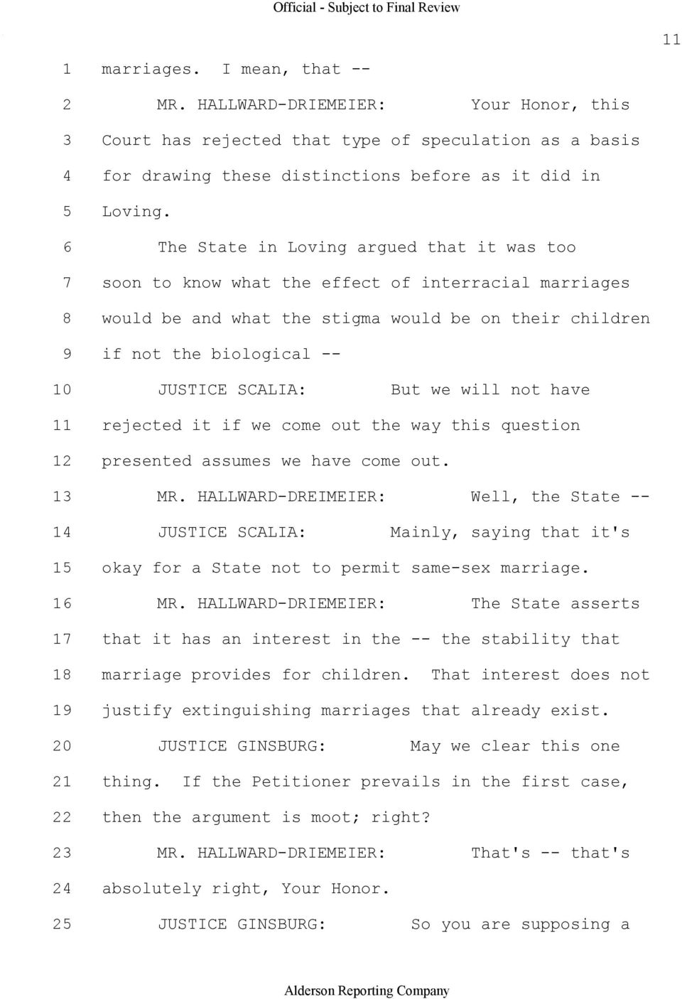 SCALIA: But we will not have 11 rejected it if we come out the way this question 12 presented assumes we have come out. 13 MR.