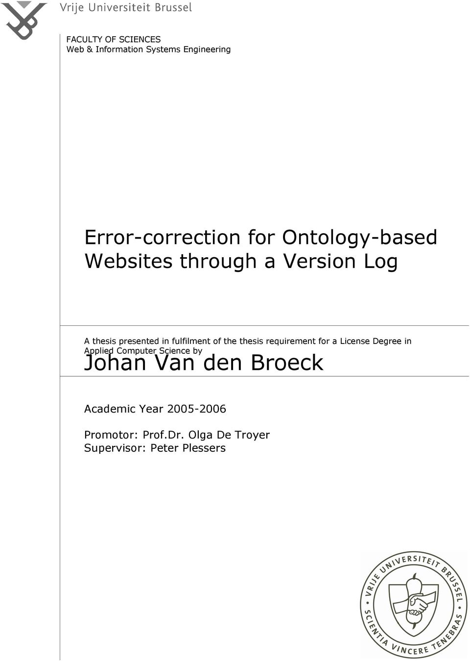 thesis requirement for a License Degree in Applied Computer Science by Johan Van den