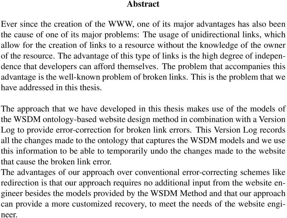 The problem that accompanies this advantage is the well-known problem of broken links. This is the problem that we have addressed in this thesis.