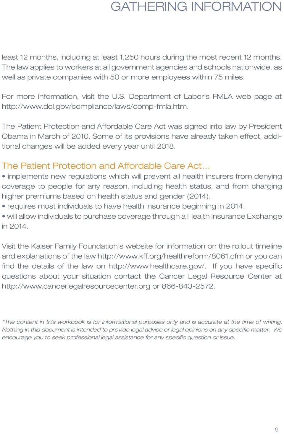 Department of Labor s FMLA web page at http://www.dol.gov/compliance/laws/comp-fmla.htm. The Patient Protection and Affordable Care Act was signed into law by President Obama in March of 2010.