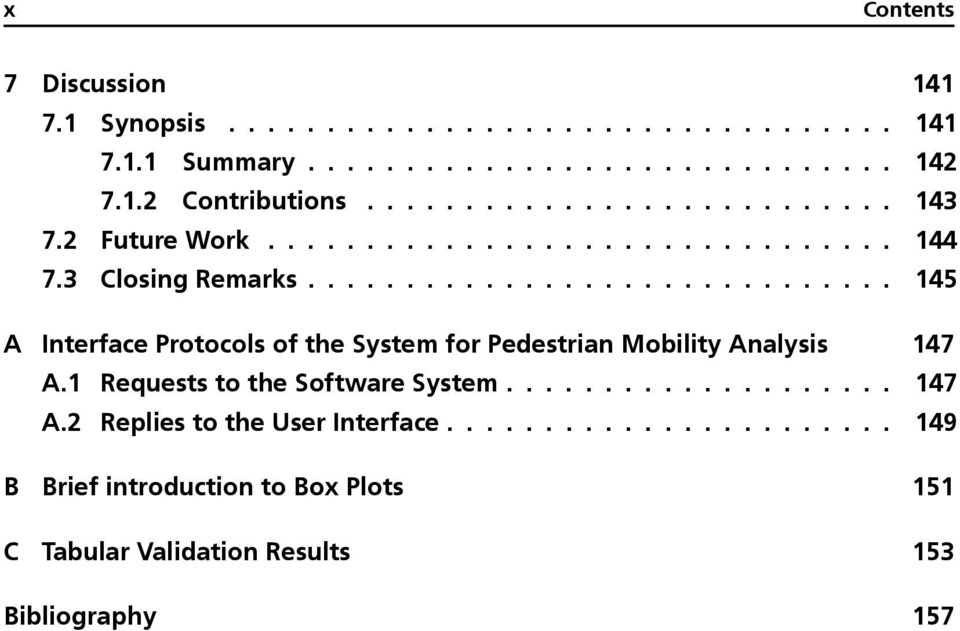 ............................. 145 A Interface Protocols of the System for Pedestrian Mobility Analysis 147 A.