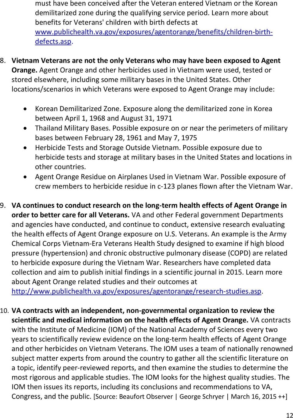 Vietnam Veterans are not the only Veterans who may have been exposed to Agent Orange.